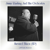 Harvard Blues (All Tracks Remastered, Ep) by Jimmy Rushing