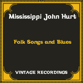 Folk Songs and Blues (Hq Remastered) de Mississippi John Hurt