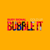 Bubble It by Busy Signal