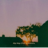 Hip Hop Chill Vibrations by Chillhop Music