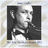 The Four Brothers Sound (All Tracks Remastered, Ep) by Jimmy Giuffre