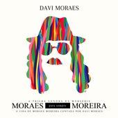 Moraes para sempre Moreira (Trilha Sonora Original) de Davi Moraes