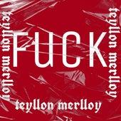 Fuck the Drugs de Teyllon Merlloy