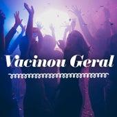 Vacinou Geral by Various Artists