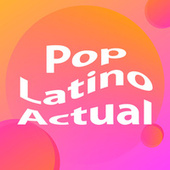 Pop Latino Actual by Various Artists