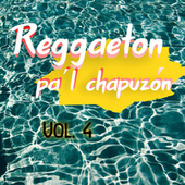 Reggaeton Pa'l Chapuzón Vol. 4 von Various Artists
