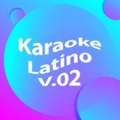 Karaoke Latino  V.02 von Various Artists