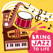 Bring Jazz To Life by Various Artists