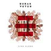 Sing Along by Burak Yeter