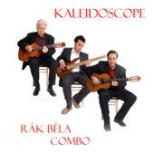 Kaleidoscope by Rák Béla Combo