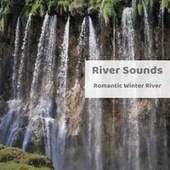 Romantic Winter River by River Sounds