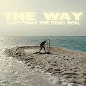 The Way (Live from the Dead Sea) by Dennis Lloyd