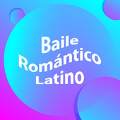 Baile Romántico Latino by Various Artists