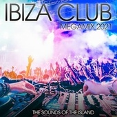 Ibiza Club Megamix 2021: The Sounds of the Island by Various Artists