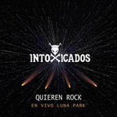 Quieren Rock (En Vivo Luna Park) de Intoxicados