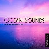 Ocean Sounds for Regeneration: Sleep Music by Deep Sleep Music Academy