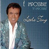 E' impossibile von Little Tony