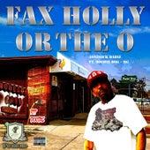 Fax, Holly, Or The O (feat. DoobieDog & BG) by AoneSick DaBiz