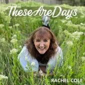 These Are Days (Live) de Rachel Cole