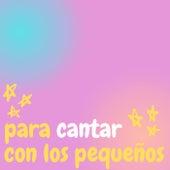 Para Cantar Con Los Pequeños von Various Artists