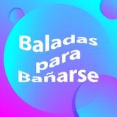 Baladas para Bañarse de Various Artists
