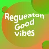 Regueaton Good Vibes von Various Artists