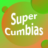 Súper Cumbias de Various Artists