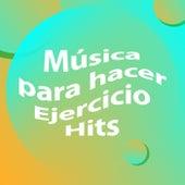 Música para hacer ejercicio hits de Various Artists