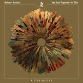 We Are Together In This by Robert Babicz
