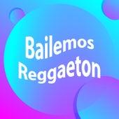 Bailemos  Reggaeton de Various Artists