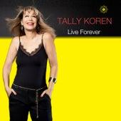 Live Forever by Tally Koren