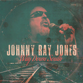 Way Down South di Johnny Ray Jones