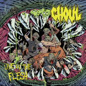 Live in the Flesh by Ghoul