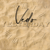 Yesterday by Vedo