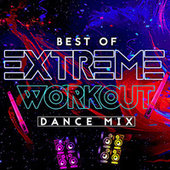 Best of Extreme Workout (Dance Mix) de Various Artists