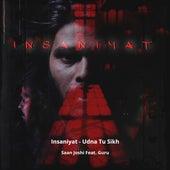 Insaniyat - Udna Tu Sikh (Hip-Hop) de Saan Joshi