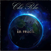 In Reach by Chi-Rho