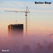 Better Days by Teenbass 851