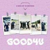good 4 u by Kings Of Diamonds