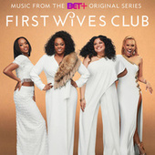 First Wives Club (Music from the BET+ Original Series) de Various Artists