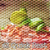 62 Quick Rest by Lullaby Land