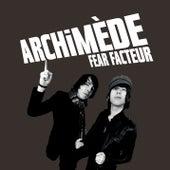 Fear Facteur de Archimède