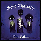 We Believe by Good Charlotte