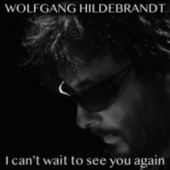 I Can't Wait to See You Again von Wolfgang Hildebrandt