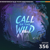 356 - Monstercat: Call of the Wild (10 Year Anniversary Special  - Community Takeover Pt. 1) by Monstercat Call of the Wild