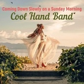 Coming Down Slowly on a Sunday Morning fra Cool Hand Band