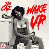 Wake Up von Big Caz