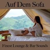 Auf Dem Sofa: Finest Lounge & Bar Sounds by ALLTID