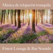 Música de Relajación Tranquila: Finest Lounge & Bar Sounds by ALLTID