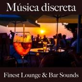 Música Discreta: Finest Lounge & Bar Sounds by ALLTID